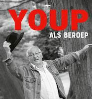 Youp als beroep - Youp van 't Hek (ISBN 9789400405752)