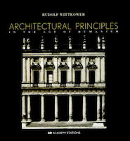 Architectural Principles in the Age of Humanism - Rudolf Wittkower (ISBN 9780471977636)