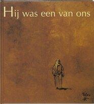 Hij was een van ons - Rien Poortvliet, Hans Bouma (ISBN 9789026948039)