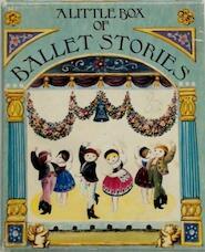 A Little Box of Ballet Stories - Margaret Greaves