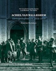 Oorlogsdagboeken 1914-1918 - Achiel Van Walleghem (ISBN 9789401419499)