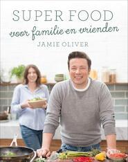 Jamie's family super food - Jamie Oliver (ISBN 9789021563466)
