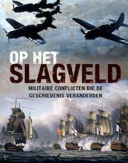 Op het slagveld - Christer Jorgensen, Martin J. Dougherty, Aad van der Kooij (ISBN 9781407526997)