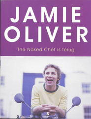 The Naked Chef is terug - Jamie Oliver (ISBN 9789021511924)