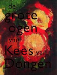 De grote ogen van Kees van Dongen - Anita Hopmans (ISBN 9789069182483)