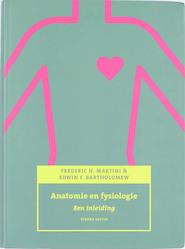 Anatomie en fysiologie - Frederic H. Martini, Edwin F. Bartholomew (ISBN 9789043013895)
