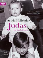 Judas - Astrid Holleeder (ISBN 9789047623328)