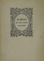 Rubens en zijn beide vrouwen - Maurice Gilliams