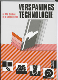 Verspaningstechnologie - J.W. Deckers, R. Schellekens (ISBN 9789001243111)