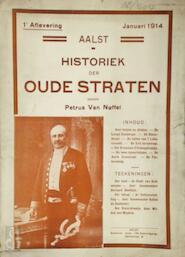 Aalst - Historiek der oude straten [9 afleveringen] - Petrus van Nuffel