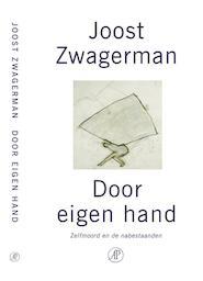 Door eigen hand - Joost Zwagerman (ISBN 9789029562546)