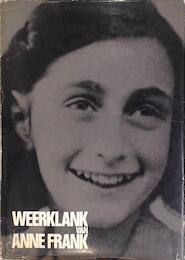 Weerklank van Anne Frank - Anna G. Steenmeijer, Anne Frank, Otto Frank, Henri Praag