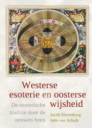 Westerse esoterie en oosterse wijsheid - Jacob Slavenburg, J. van Schaik, John van Schaik (ISBN 9789020203974)