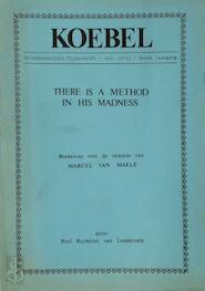 There is a Method in His Madness - Roel Richelieu van Londersele, Marcel van Maele