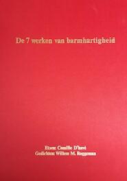 De 7 werken van barmhartigheid - Willem M. Roggeman, Camille [Ill.] D'Havé, John [Voorw.] Bultinck