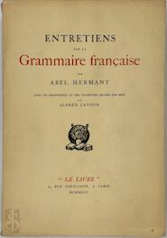 Entretiens sur la Grammaire Française - Abel Hermant, Alfred Latour
