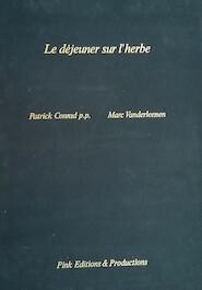 Le déjeuner sur l'herbe - Patrick P.P. Conrad, Marc [Kleuretsen] Vanderleenen