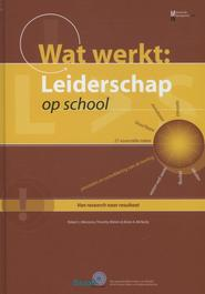 Wat werkt: Leiderschap op school - Robert J. Marzano, Timothy Waters, Brian A. McNulty (ISBN 9789074233934)
