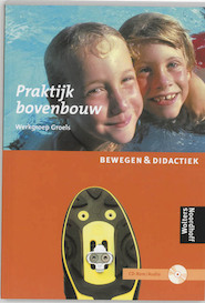 Praktijkboek bovenbouw Bewegen & didactiek - Unknown (ISBN 9789001349608)