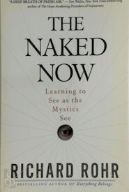 The Naked Now - Richard Rohr (ISBN 9780824525439)