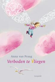 Verboden te Vliegen - Anna van Praag (ISBN 9789025855765)