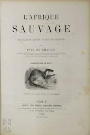 L'Afrique Sauvage - Paul du Chaillu