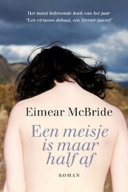 Een meisje is maar half af - Eimear McBride (ISBN 9789048824274)