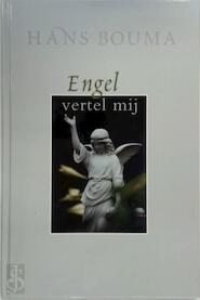 Engel vertel mij - Hans Bouma (ISBN 9789043507684)