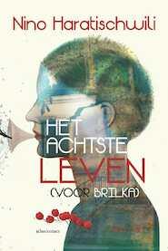 Het achtste leven - Nino Haratischwili (ISBN 9789025448592)