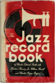 The Jazz Record Book - Charles Edward Smith, Frederic Ramsey, Charles Payne Rogers, William Russell