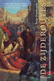 De zijderoutes - Peter Frankopan (ISBN 9789000315703)