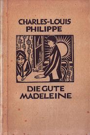 Die gute Madeleine und die arme Marie. Vier Geschichten armer Liebe - Charles-Louis Philippe