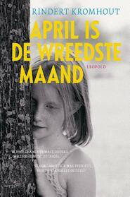 April is de wreedste maand - Rindert Kromhout (ISBN 9789025864279)