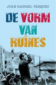De vorm van ruïnes - Juan Gabriel Vásquez (ISBN 9789044975253)