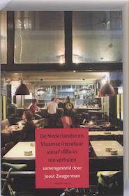 Nederlandse en Vlaamse literatuur vanaf 1880 in 100 verhalen - Joost Zwagerman (ISBN 9789044615920)