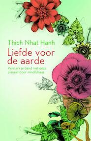 Liefde voor de aarde - Thich Nhat Hanh, Nhat Hanh (ISBN 9789045316253)
