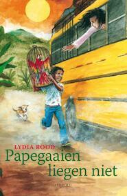 Papegaaien liegen niet - Lydia Rood (ISBN 9789025857400)