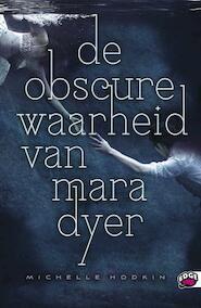 De obscure waarheid van mara dyer - Michelle Hodkin (ISBN 9789022328064)