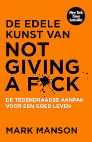 De edele kunst van not giving a f*ck - Mark Manson (ISBN 9789044976496)