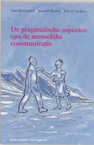 De pragmatische aspecten van de menselijke communicatie - P. Watzlawick, J.H. Beavin, D.D. Jackson (ISBN 9789060012185)