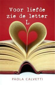 Voor liefde zie de letter L - Paola Calvetti (ISBN 9789049951139)