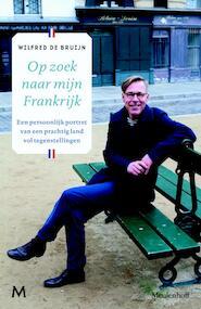 Op zoek naar mijn Frankrijk - Wilfred de Bruijn (ISBN 9789029091930)