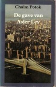 De gave van Asjer Lev - Chaim Potok (ISBN 9789055010288)