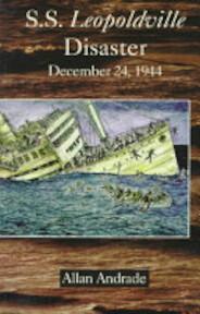 S.S. Leopoldville Disaster, December 24, 1944 - Allan Andrade (ISBN 9781890309541)