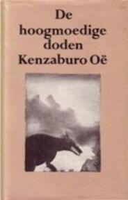 Hoogmoedige doden - Oe (ISBN 9789029027144)
