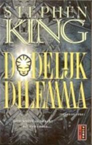 Dodelijk dilemma - Stephen King (ISBN 9789024544974)