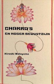 Chakra's en hoger bewustzijn - Hiroshi Motoyama (ISBN 9789020254723)