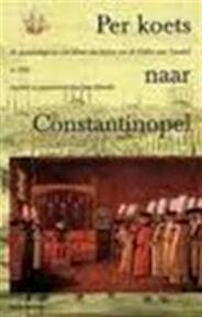 Per koets naar Constantinopel - Joost Frederik Tor, Jan Schmidt (ISBN 9789057300455)