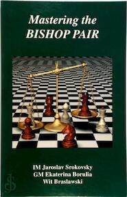 Mastering the Bishop Pair - Ekaterina Borulia (ISBN 9781879479784)