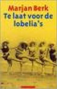 Te laat voor de lobelia's - M. Berk (ISBN 9789045014722)
